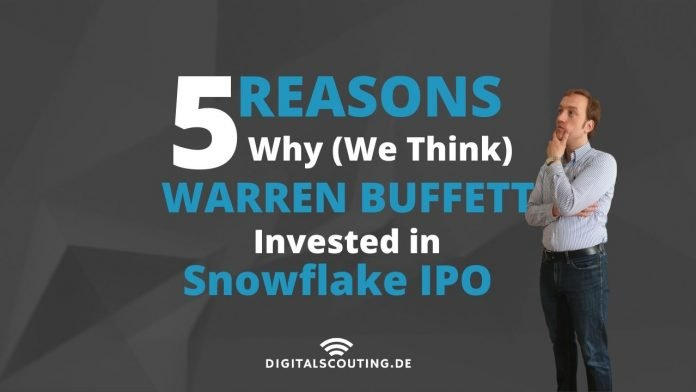 Five (5) Reasons Why (We Think) Warren Buffett Invested in Snowflakes IPO