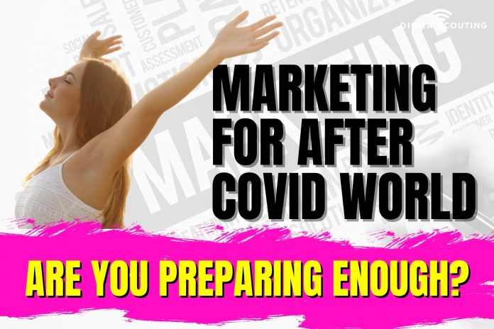 Marketing Strategies for an After Covid World